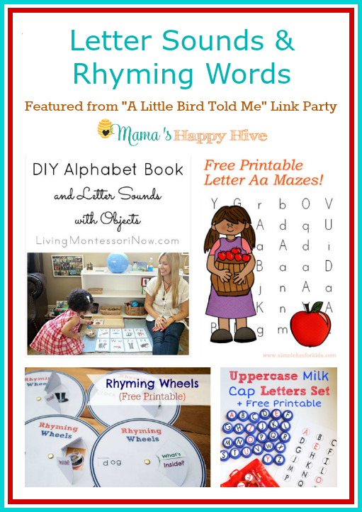 "A fun collection of activities for learning letter sounds and rhyming words with free printables. Plus, ""A Little Bird Told Me"" Wednesday link party. - www.mamashappyhive.com"