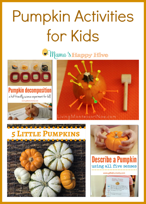 "A fun collection of hands-on pumpkin activities for kids. This is also a part of the ""A Little Bird Told Me"" Wednesday link party. - www.mamashappyhive.com"