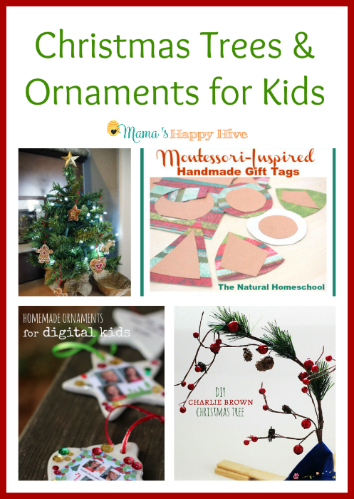 Christmas Trees and Ornaments for Kids - www.mamashappyhive.com