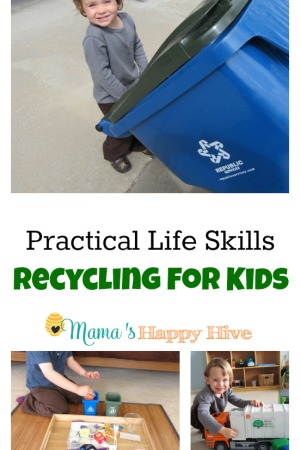 Practical Life Skills – Recycling for Kids